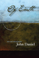 Of Earth by Author John Daniel